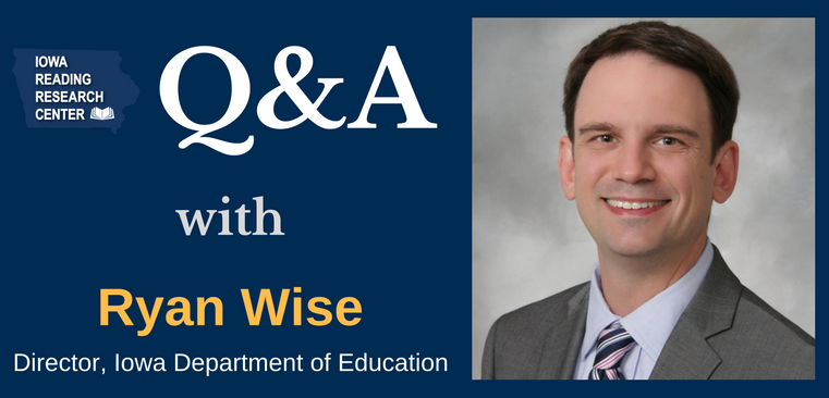 Iowa Department of Education Director Ryan Wise Q&A