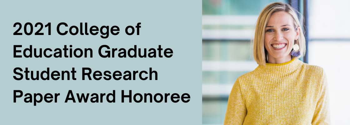 2021 College of Education Graduate Student Research Paper Award Honoree